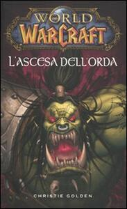 L' ascesa dell'orda. World of Warcraft. Vol. 3