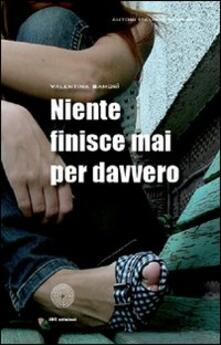 Niente finisce mai per davvero - Valentina Samorì - copertina