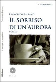 Il sorriso di un'aurora - Francesco Balzano - copertina
