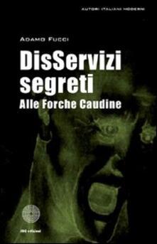 DisServizi segreti alle Forche Caudine - Adamo Fucci - copertina