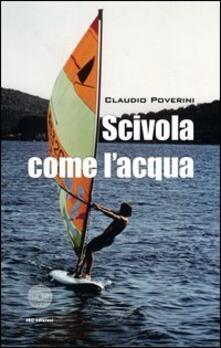 Scivola come l'acqua - Claudio Poverini - copertina
