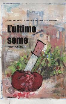 L' ultimo seme - Alessandro Colombini - copertina