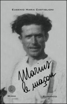 Marius le maçon - Eugenio M. Castiglioni - copertina