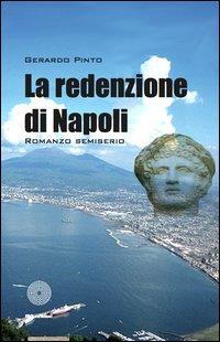 La redenzione di Napoli. Romanzo semiserio