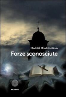 Forze sconosciute - Marco Ciaramella - copertina