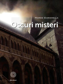 Oscuri misteri - Marco Ciaramella - copertina