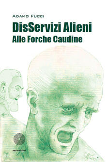 DisServizi alieni alle Forche Caudine - Adamo Fucci - copertina