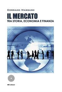 Il mercato tra storia, economia e finanza