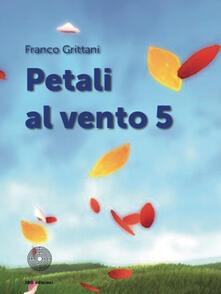 Petali al vento. Vol. 5 - Franco Grittani - copertina
