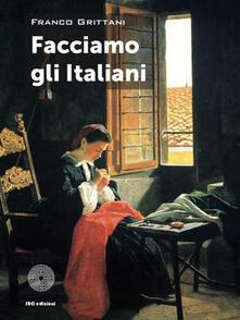 Facciamo gli Italiani - Franco Grittani - copertina