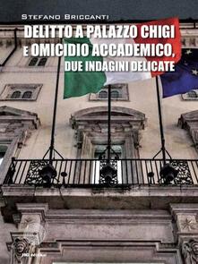 Milanospringparade.it Delitto a Palazzo Chigi e omicidio accademico. Due indagini delicate Image