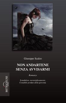 Non andartene senza avvisarmi - Giuseppe Scalzo - copertina