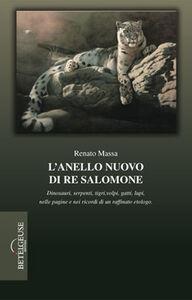 L' anello nuovo di re Salomone. Dinosauri, serpenti, tigri, volpi, gatti, lupi, nelle pagine e nei ricordi di un raffinato etologo