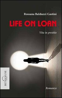 Life on loan. Vita in prestito