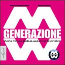 Voluntariadobaleares2014.es Generazione MM. Storia di una gioiosa anarchia televisiva Image