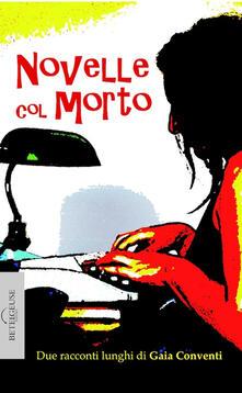 Novelle col morto - Gaia Conventi - copertina