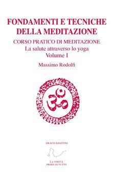 Laboratorioprovematerialilct.it Fondamenti e tecniche della meditazione. Corso pratico di meditazione. La salute attraverso lo yoga. Con Link a video. Vol. 1 Image