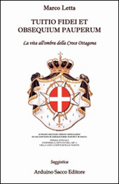 Tuitio fidei et obsequium pauperum. La vita all'ombra della croce ottagona