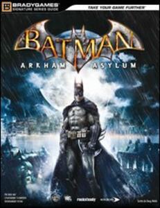 Batman. Arkham Asylum. Guida strategica ufficiale