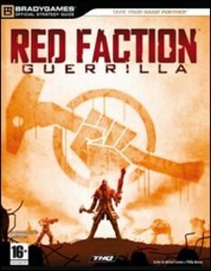 Red Faction Guerrilla. Guida strategica ufficiale