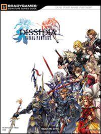 Final Fantasy Dissidia. Guida strategica ufficiale