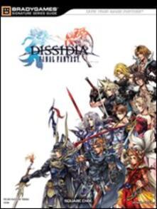 Final Fantasy Dissidia. Guida strategica ufficiale - Joe Epstein,Casey Loe - copertina