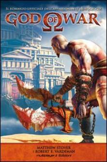 God of war. Ediz. italiana - Matthew Stover,Robert E. Vardeman - copertina