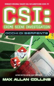 CSI: Crime Scene Investigation. Occhi di serpente