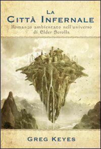 La città infernale. Romanzo ambientato nell'universo di Elder Scrolls