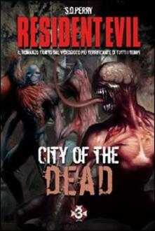 Resident Evil. City of the dead. Ediz. italiana - S. D. Perry - copertina