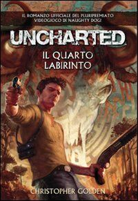 Uncharted. il quarto labirinto