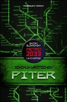 Piter. Metro 2033 universe - Shimun Vrochek - copertina