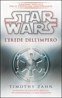 Star Wars. L'erede dell'impero. La trilogia di Thrawn. Vol. 1