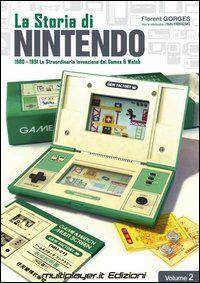 La storia di Nintendo 1980-1981. La straordinaria invenzione di game&watch. Vol. 2