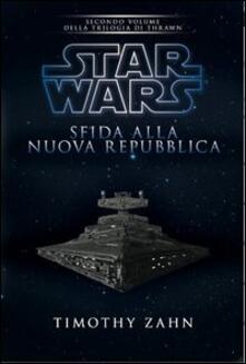 Star Wars. Sfida alla nuova repubblica. La trilogia di Thrawn. Vol. 2.pdf