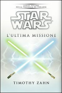 Star Wars. L'ultima missione. La trilogia di Thrawn. Vol. 3