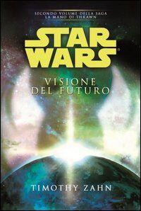 Star Wars. Visione del futuro. La mano di Thrawn. Vol. 2