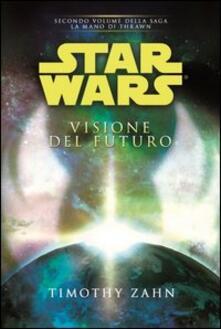 Grandtoureventi.it Star Wars. Visione del futuro. La mano di Thrawn. Vol. 2 Image