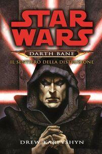 Il sentiero della distruzione. Star Wars. Darth Bane. Vol. 1