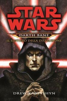 Writersfactory.it Il sentiero della distruzione. Star Wars. Darth Bane. Vol. 1 Image