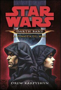 La dinastia del male. Star Wars. Darth Bane. Vol. 3