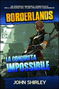 La conquista impossibile. Borderlands. Vol. 2