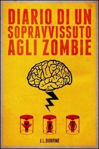 Diario di un sopravvissuto agli zombie. Vol. 1
