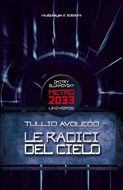 Le radici del cielo. Metro 2033 universe - Tullio Avoledo - ebook