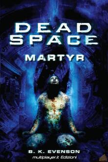 Dead space. Martyr - B. K. Evenson - ebook