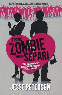 Finché zombie non ci separi. Vol. 1