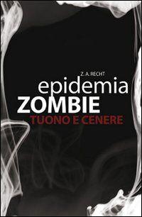 Tuono e cenere. Epidemia zombie. Vol. 2
