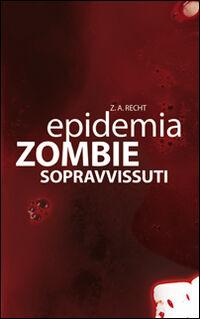 Sopravissuti. Epidemia zombie. Vol. 3