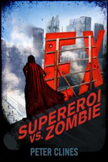 Ex. Supereroi vs Zombie - Peter Clines - copertina