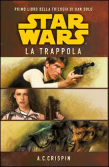 Star Wars. La trappola. La trilogia di Han Solo. Vol. 1.pdf